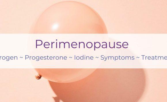 Perimenopause – age 38 – 55