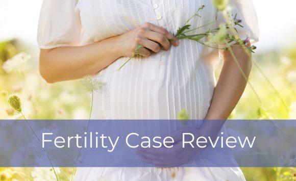 Fertility Success Case Review