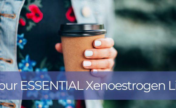 [Essential] Xenoestrogens List